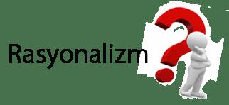 Rasyonalizm ve Temsilcileri